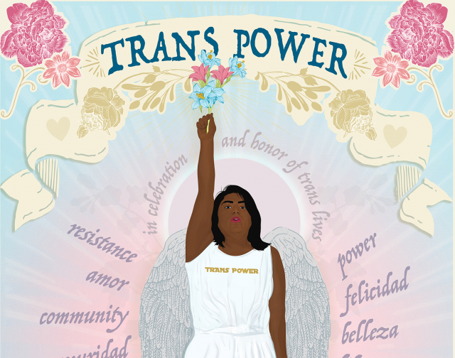 a latina woman with angel wings holding up flowers with her right hand. it says, TRANS POWER in celebration and honor of trans lives